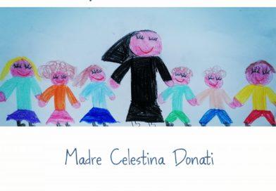 """Madre Celestina Donati anche oggi ci dice: """"Saranno quel che voi ne farete!"""""""