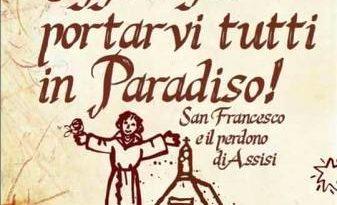 Voglio mandarvi tutti in Paradiso – il significato del Perdono d'Assisi spiegato da Joseph Ratzinger